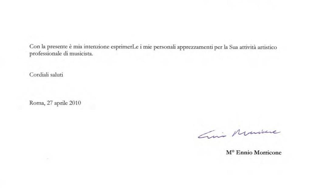 Ennio Morricone a Marco Lo Russo: Con la presente è mia intenzione esprimerLe i miei personali apprezzamenti per la sua attività artistico professionale di musicista.
