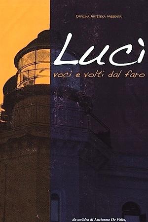 Luci' luci e volti dal faro Lucianna De Falco Marco Lo Russo
